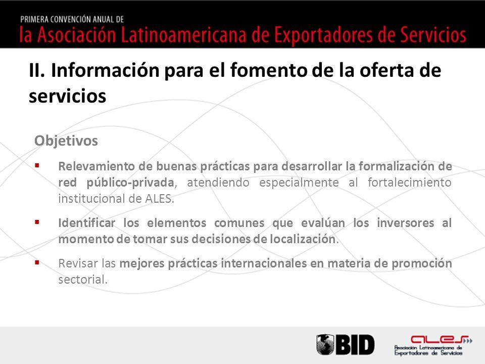 II. Información para el fomento de la oferta de servicios Objetivos Relevamiento de buenas prácticas para desarrollar la formalización de red público-