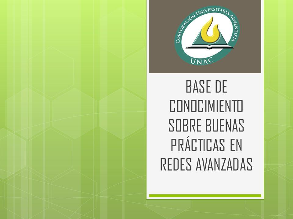 BASE DE CONOCIMIENTO SOBRE BUENAS PRÁCTICAS EN REDES AVANZADAS