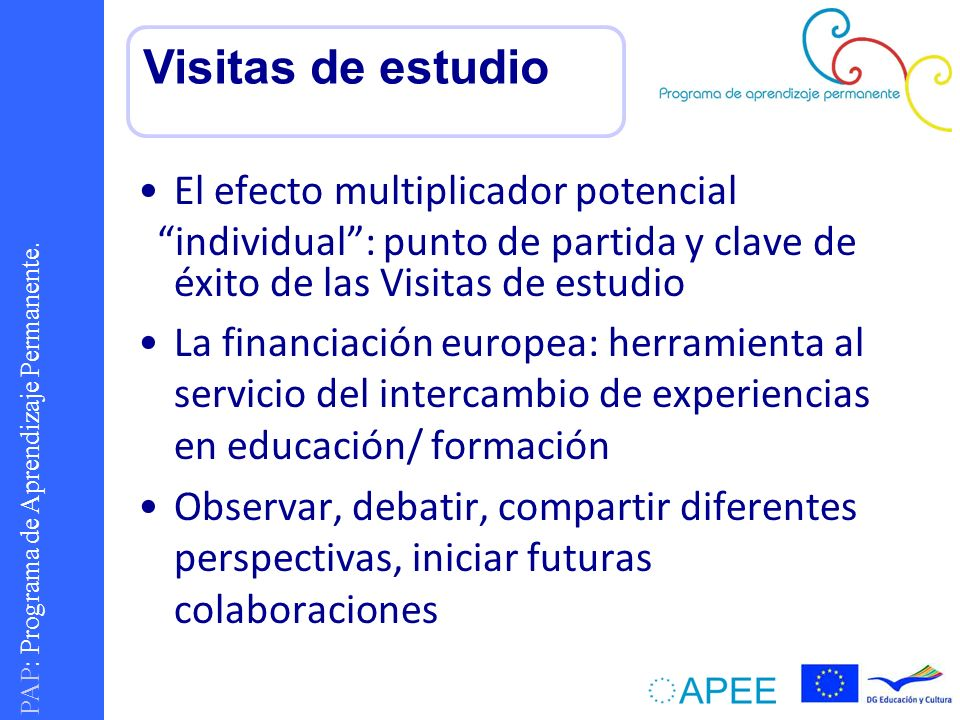 PAP : Programa de Aprendizaje Permanente. El efecto multiplicador potencial individual: punto de partida y clave de éxito de las Visitas de estudio La