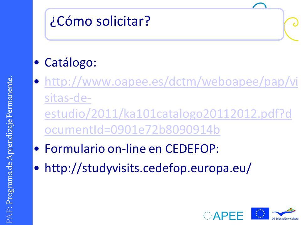 PAP : Programa de Aprendizaje Permanente. Catálogo: http://www.oapee.es/dctm/weboapee/pap/vi sitas-de- estudio/2011/ka101catalogo20112012.pdf?d ocumen