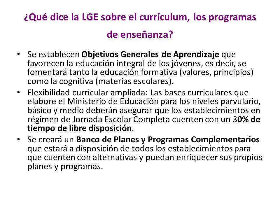 ¿Qué dice la LGE sobre el currículum, los programas de enseñanza.