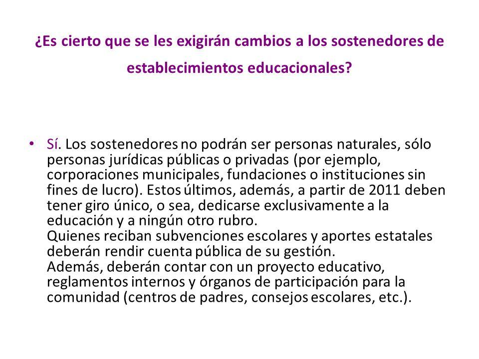 ¿Es cierto que se les exigirán cambios a los sostenedores de establecimientos educacionales.