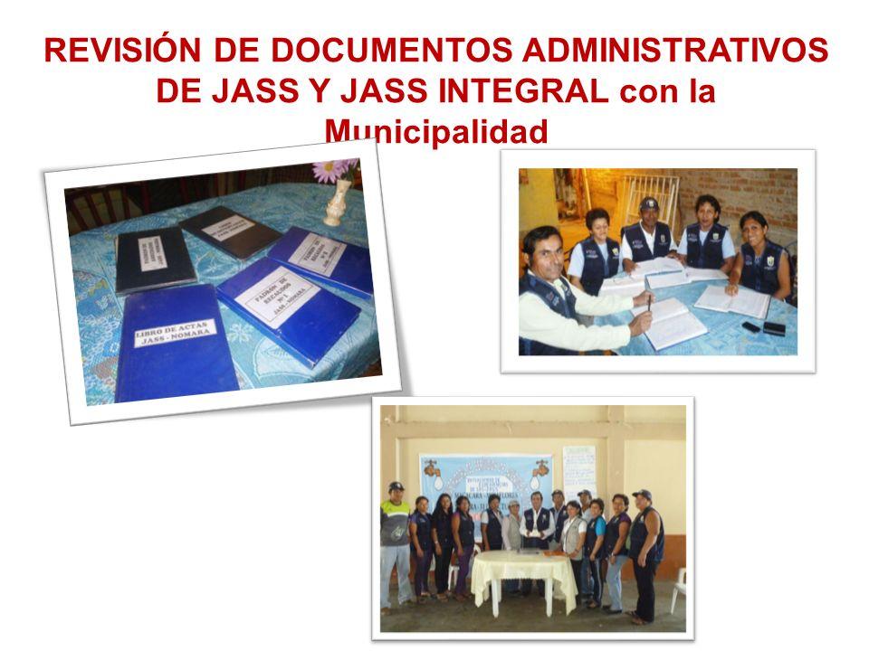 REVISIÓN DE DOCUMENTOS ADMINISTRATIVOS DE JASS Y JASS INTEGRAL con la Municipalidad