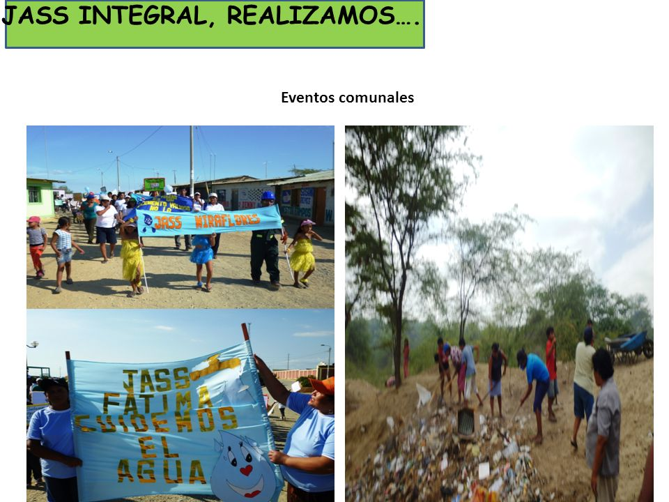 Eventos comunales JASS INTEGRAL, REALIZAMOS….