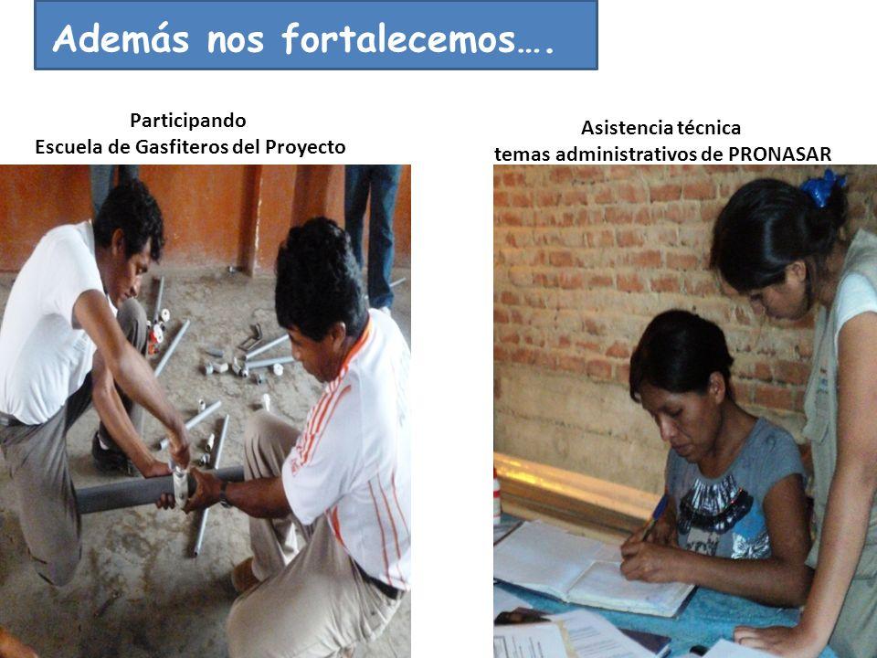 Además nos fortalecemos…. Participando Escuela de Gasfiteros del Proyecto Asistencia técnica temas administrativos de PRONASAR