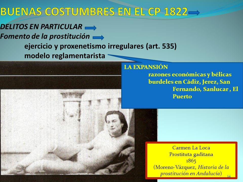 DELITOS EN PARTICULAR Fomento de la prostitución ejercicio y proxenetismo irregulares (art. 535) modelo reglamentarista Carmen La Loca Prostituta gadi