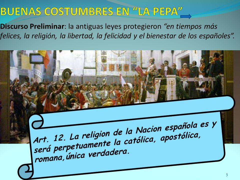 Discurso Preliminar: la antiguas leyes protegieron en tiempos más felices, la religión, la libertad, la felicidad y el bienestar de los españoles. Art