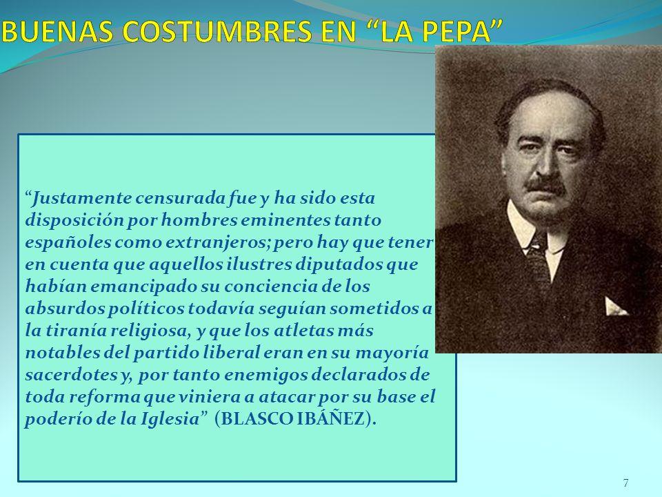 Justamente censurada fue y ha sido esta disposición por hombres eminentes tanto españoles como extranjeros; pero hay que tener en cuenta que aquellos