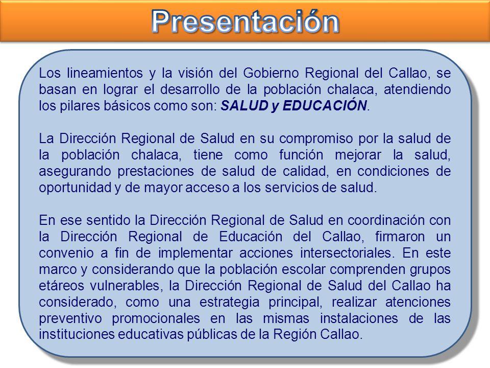 Mejorar la salud de la población escolar de la Región Callao, con un enfoque preventivo promocional y con criterios de oportunidad, mayor acceso, calidad e inclusión social.