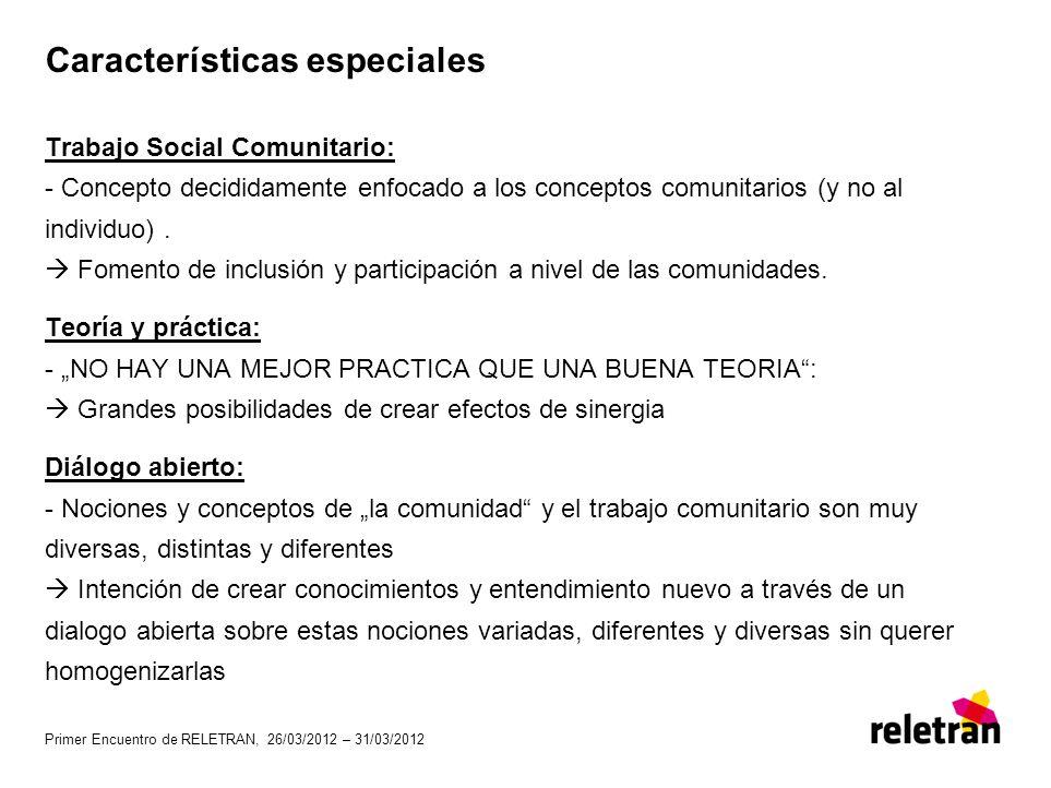 Características especiales Trabajo Social Comunitario: - Concepto decididamente enfocado a los conceptos comunitarios (y no al individuo). Fomento de