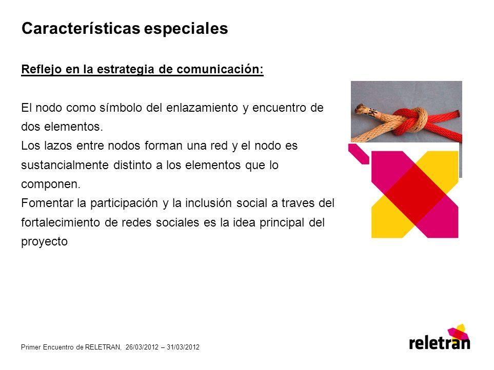 Características especiales Reflejo en la estrategia de comunicación: El nodo como símbolo del enlazamiento y encuentro de dos elementos. Los lazos ent