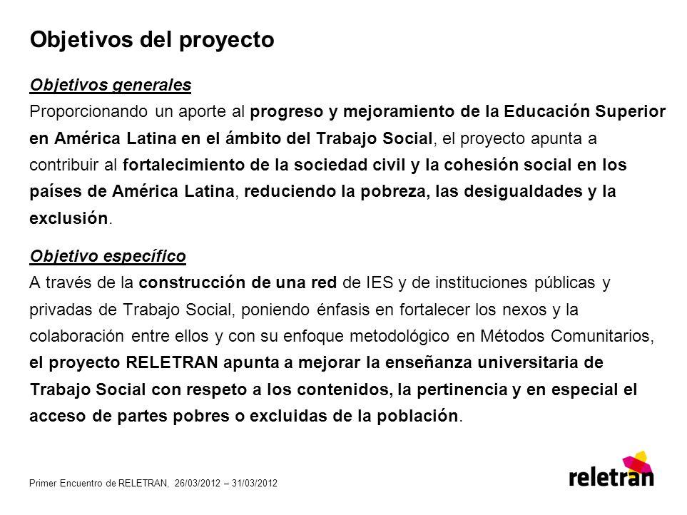 Primer Encuentro de RELETRAN, 26/03/2012 – 31/03/2012 Objetivos del proyecto Objetivos generales Proporcionando un aporte al progreso y mejoramiento d