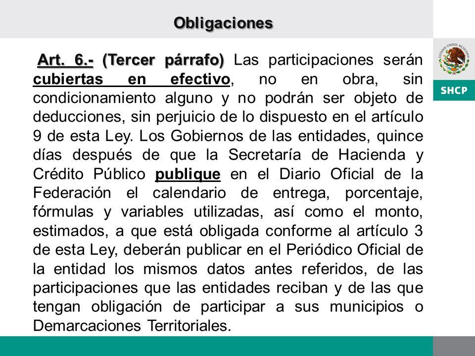 Art. 6.- (Tercer párrafo) Art. 6.- (Tercer párrafo) Las participaciones serán cubiertas en efectivo, no en obra, sin condicionamiento alguno y no podr