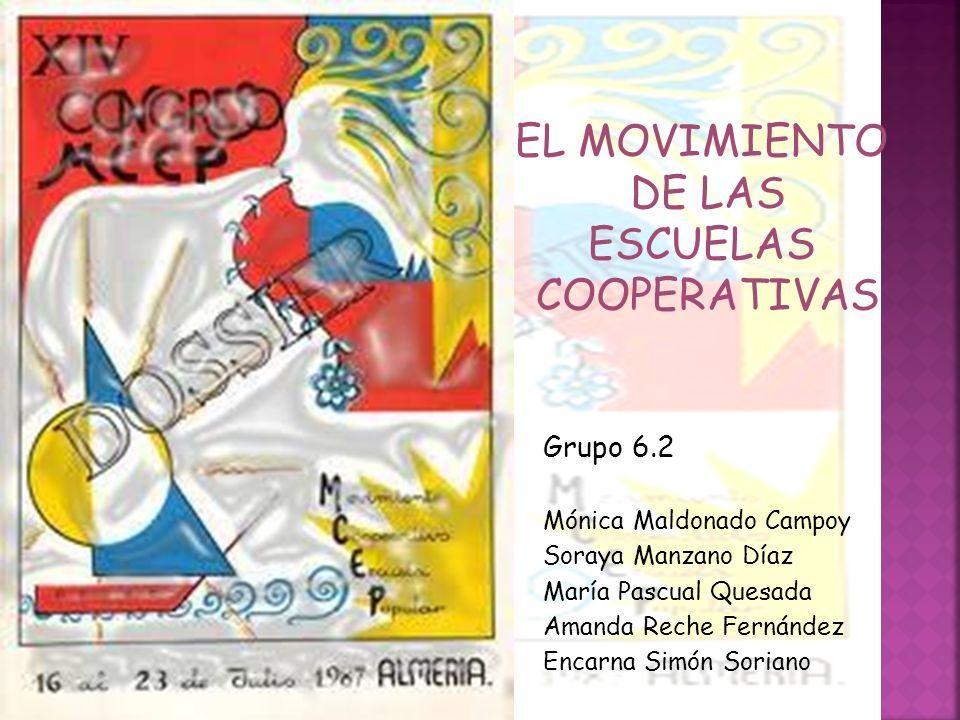 Grupo 6.2 Mónica Maldonado Campoy Soraya Manzano Díaz María Pascual Quesada Amanda Reche Fernández Encarna Simón Soriano EL MOVIMIENTO DE LAS ESCUELAS