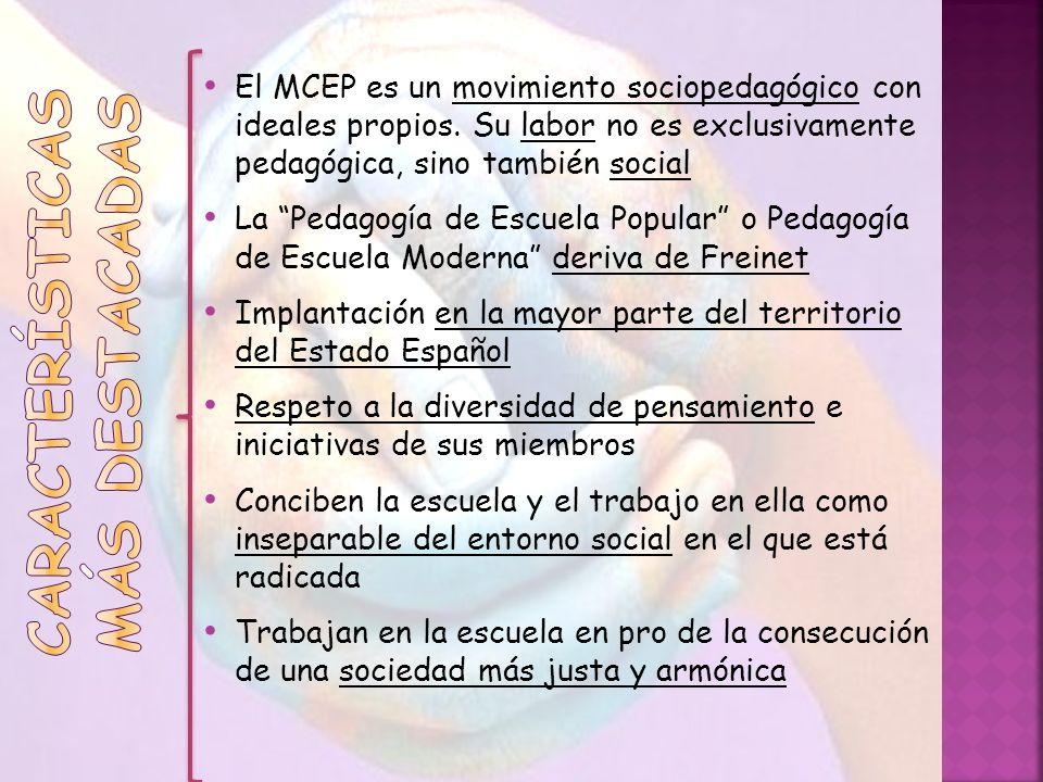 El MCEP es un movimiento sociopedagógico con ideales propios. Su labor no es exclusivamente pedagógica, sino también social La Pedagogía de Escuela Po