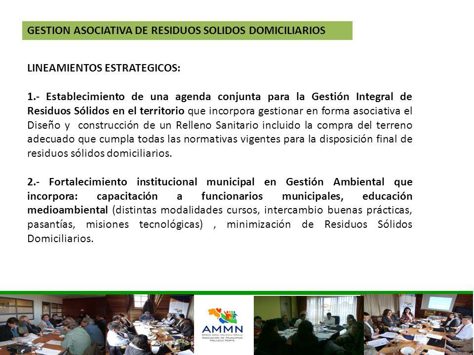 GESTION ASOCIATIVA DE RESIDUOS SOLIDOS DOMICILIARIOS LINEAMIENTOS ESTRATEGICOS: 1.- Establecimiento de una agenda conjunta para la Gestión Integral de