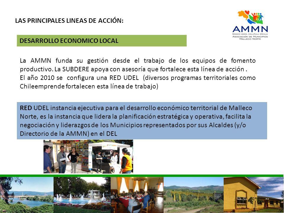 LAS PRINCIPALES LINEAS DE ACCIÓN: La AMMN funda su gestión desde el trabajo de los equipos de fomento productivo. La SUBDERE apoya con asesoría que fo