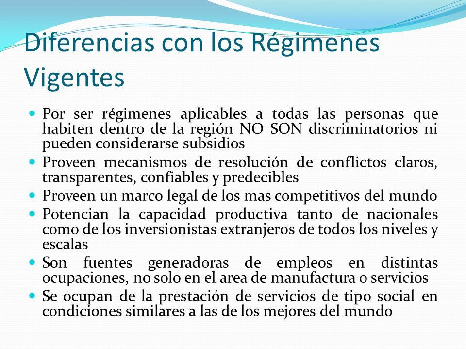 Diferencias con los Régimenes Vigentes Por ser régimenes aplicables a todas las personas que habiten dentro de la región NO SON discriminatorios ni pu