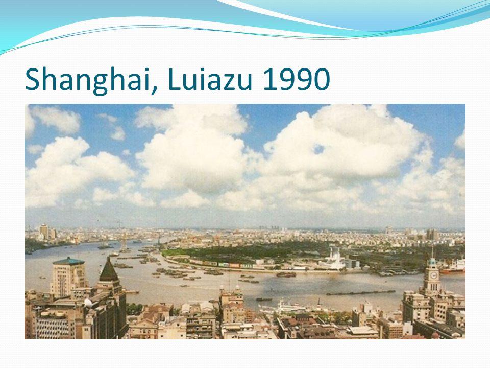 Shanghai, Luiazu 1990
