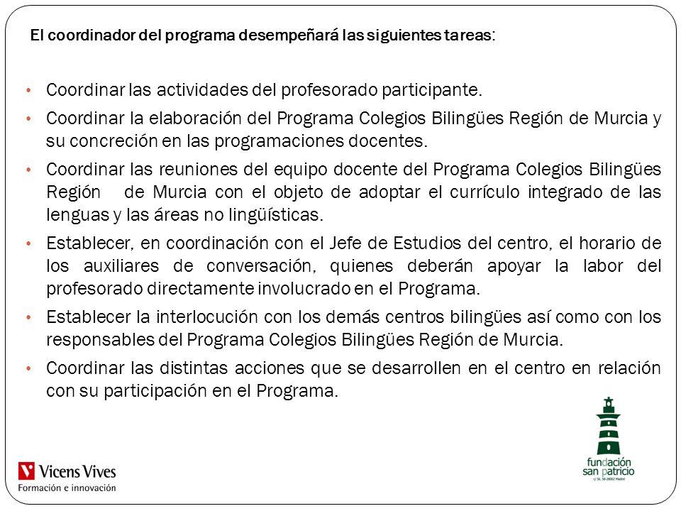 El coordinador del programa desempeñará las siguientes tareas : Coordinar las actividades del profesorado participante. Coordinar la elaboración del P