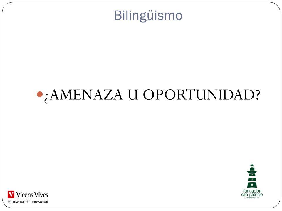 Bilingüismo ¿AMENAZA U OPORTUNIDAD?