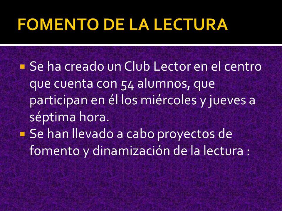 Se ha creado un Club Lector en el centro que cuenta con 54 alumnos, que participan en él los miércoles y jueves a séptima hora.