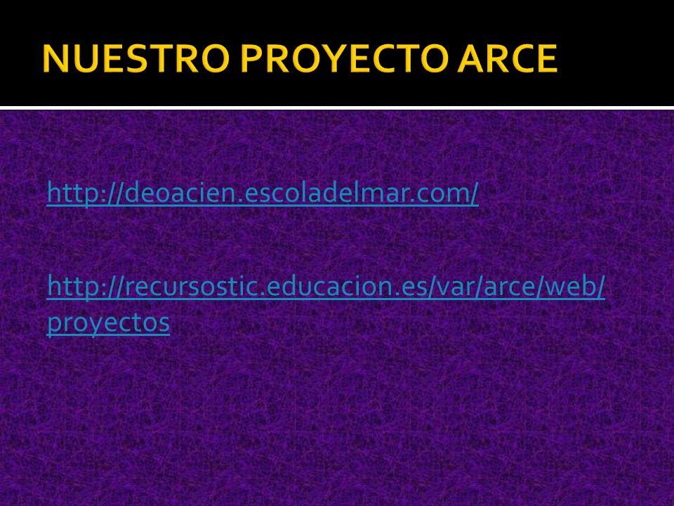 http://de0acien.escoladelmar.com/ http://recursostic.educacion.es/var/arce/web/ proyectos