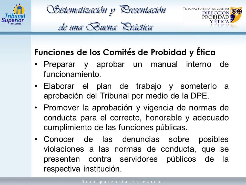 Funciones de los Comités de Probidad y Ética Preparar y aprobar un manual interno de funcionamiento.