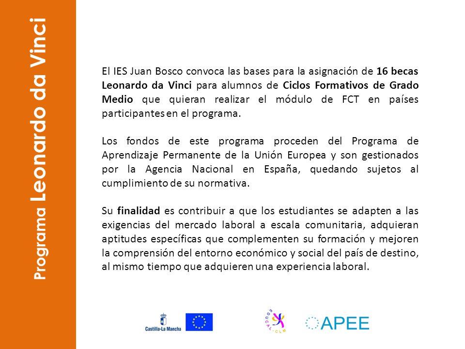 Programa Leonardo da Vinci El IES Juan Bosco convoca las bases para la asignación de 16 becas Leonardo da Vinci para alumnos de Ciclos Formativos de G