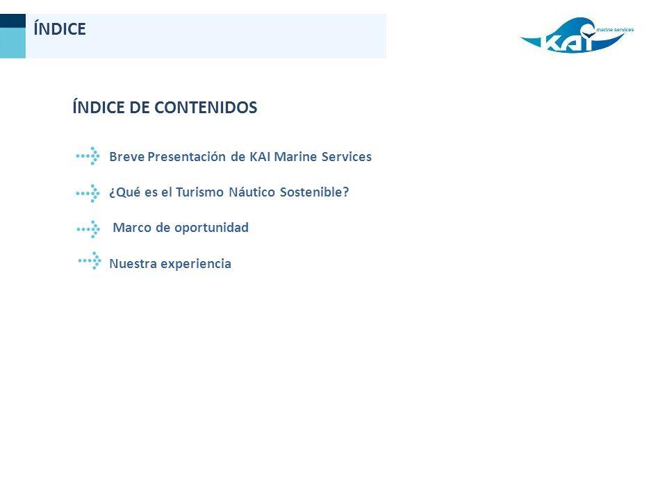 Breve Presentación de KAI Marine Services ¿Qué es el Turismo Náutico Sostenible.