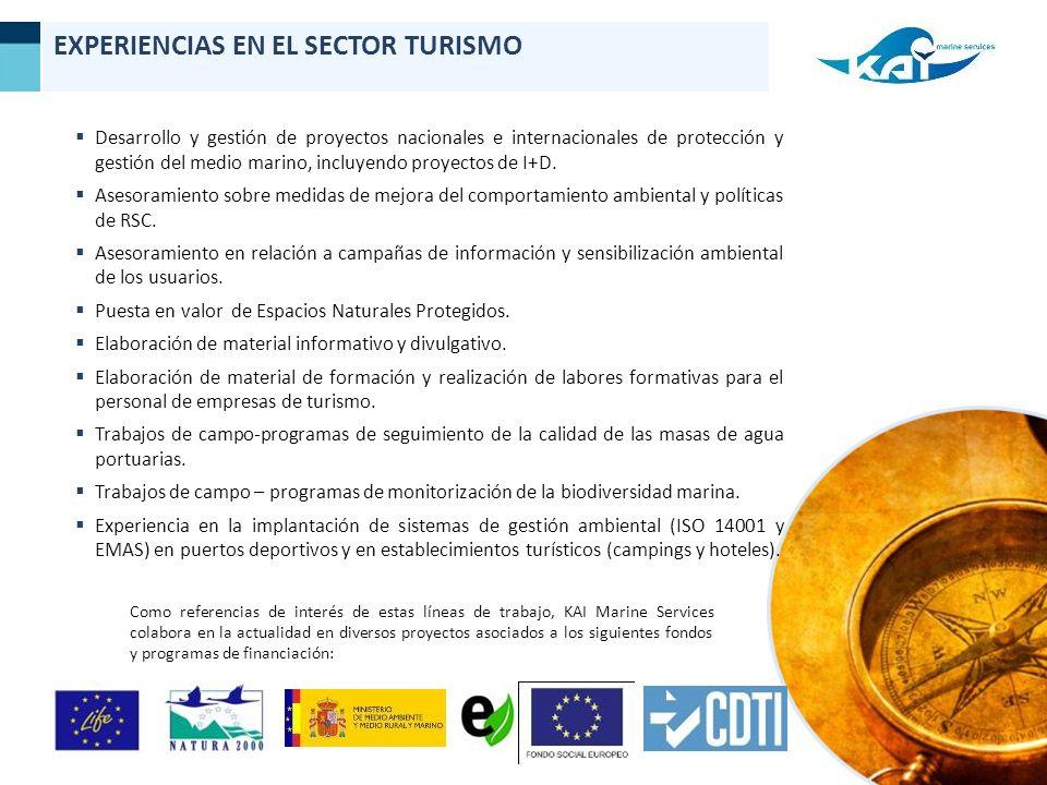 EXPERIENCIAS EN EL SECTOR TURISMO Desarrollo y gestión de proyectos nacionales e internacionales de protección y gestión del medio marino, incluyendo proyectos de I+D.