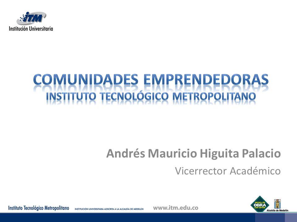Andrés Mauricio Higuita Palacio Vicerrector Académico