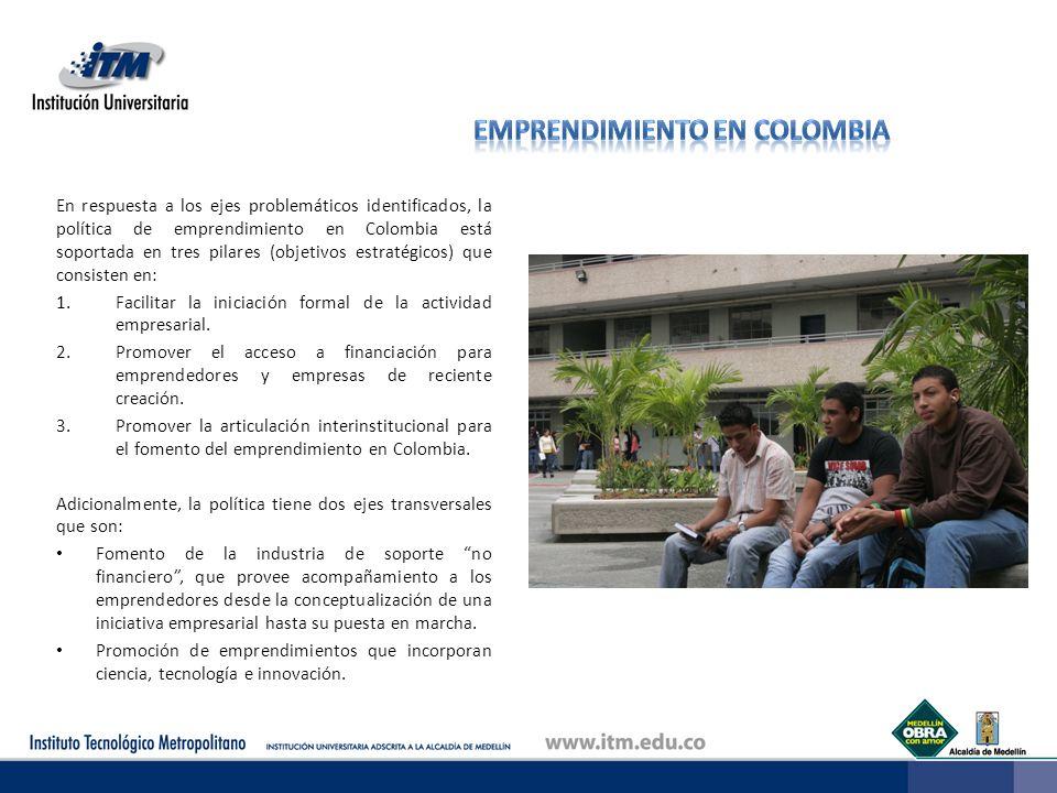En respuesta a los ejes problemáticos identificados, la política de emprendimiento en Colombia está soportada en tres pilares (objetivos estratégicos)
