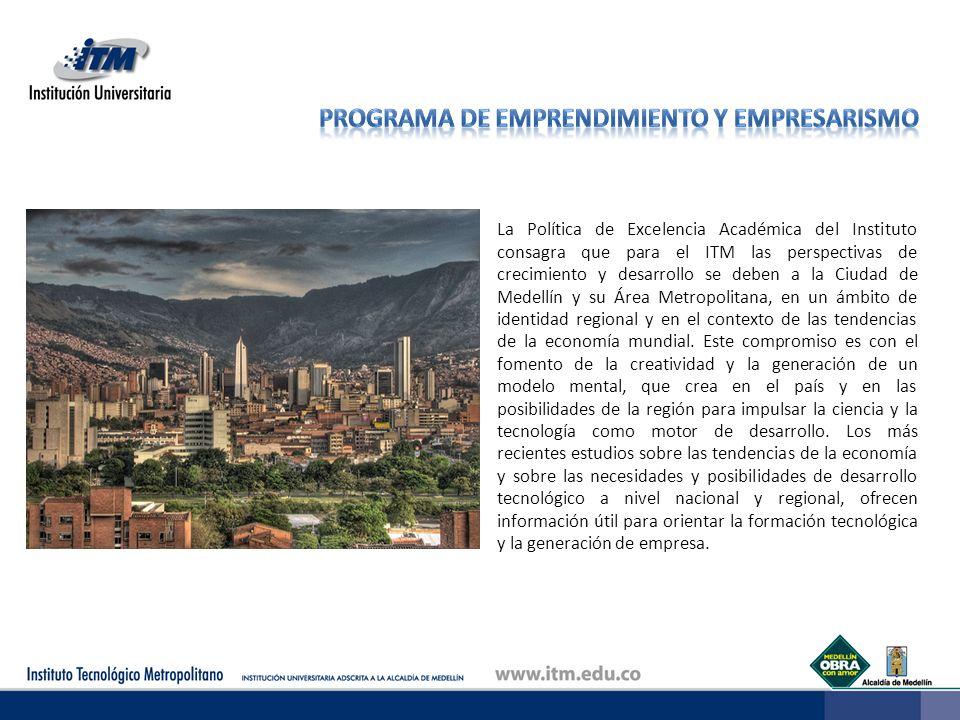 La Política de Excelencia Académica del Instituto consagra que para el ITM las perspectivas de crecimiento y desarrollo se deben a la Ciudad de Medell