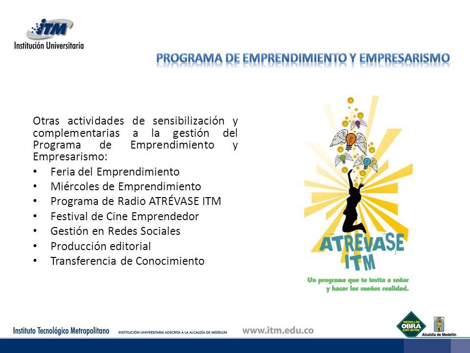 Otras actividades de sensibilización y complementarias a la gestión del Programa de Emprendimiento y Empresarismo: Feria del Emprendimiento Miércoles
