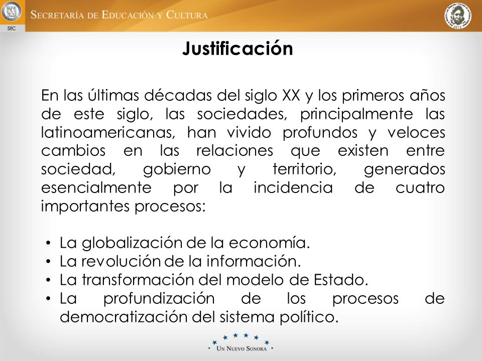 Justificación En las últimas décadas del siglo XX y los primeros años de este siglo, las sociedades, principalmente las latinoamericanas, han vivido p