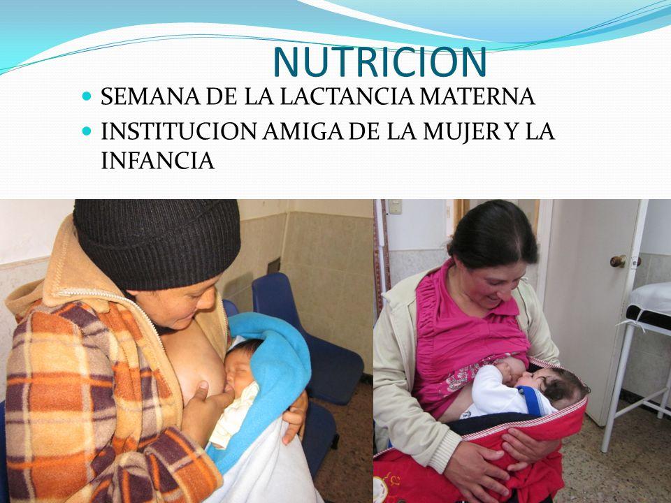 NUTRICION SEMANA DE LA LACTANCIA MATERNA INSTITUCION AMIGA DE LA MUJER Y LA INFANCIA