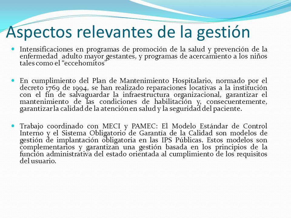 Aspectos relevantes de la gestión Intensificaciones en programas de promoción de la salud y prevención de la enfermedad adulto mayor gestantes, y prog