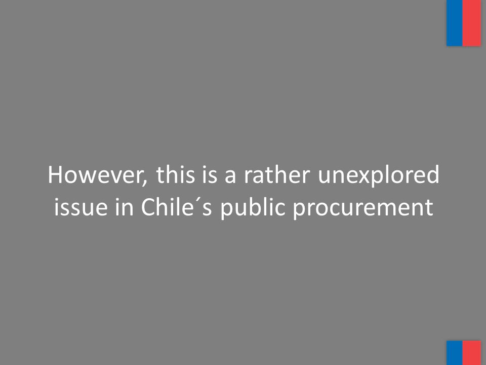 However, this is a rather unexplored issue in Chile´s public procurement