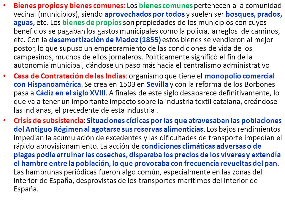 Bienes propios y bienes comunes: Los bienes comunes pertenecen a la comunidad vecinal (municipios), siendo aprovechados por todos y suelen ser bosques