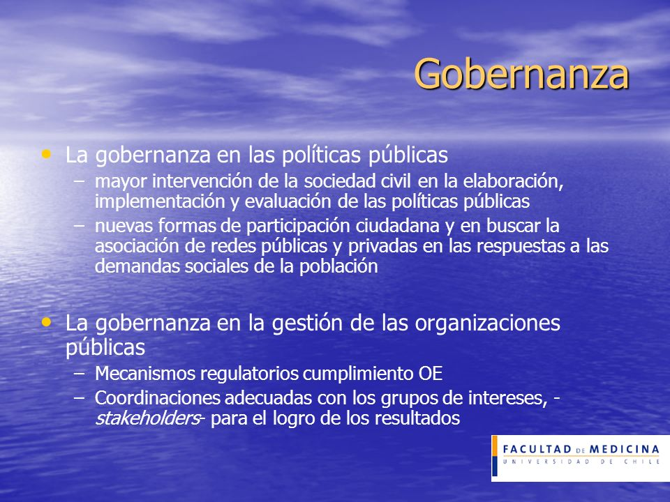 Gobernanza La gobernanza en las políticas públicas – –mayor intervención de la sociedad civil en la elaboración, implementación y evaluación de las po