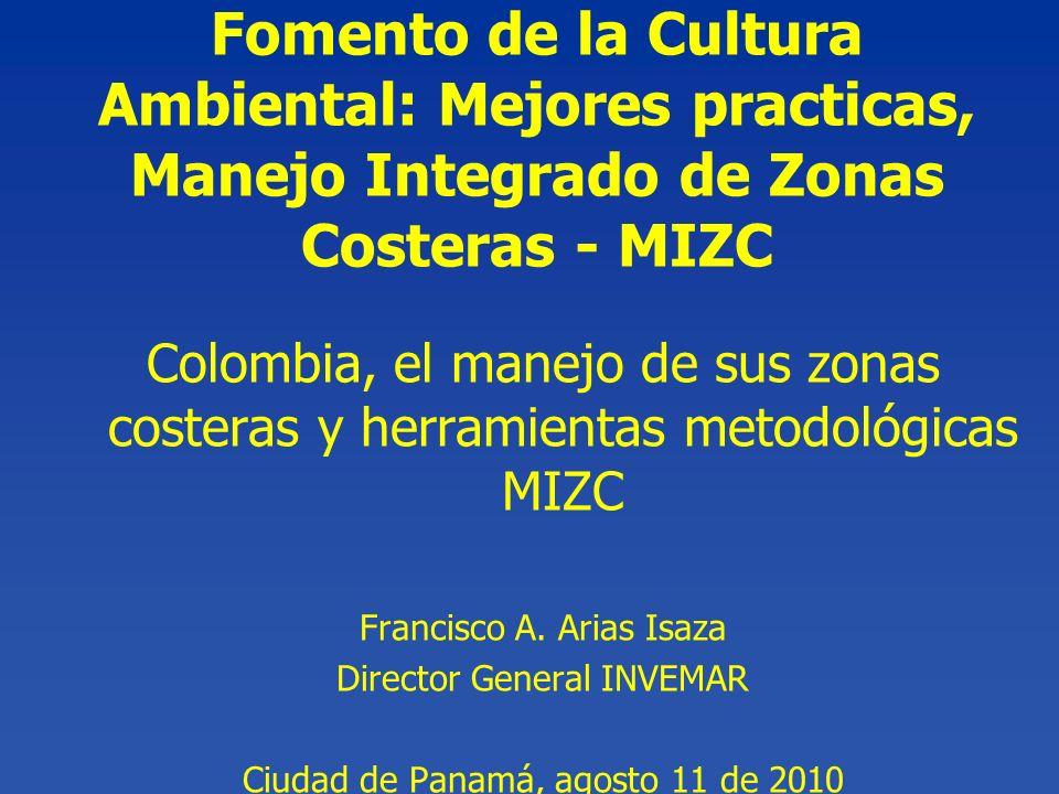 Fomento de la Cultura Ambiental: Mejores practicas, Manejo Integrado de Zonas Costeras - MIZC Colombia, el manejo de sus zonas costeras y herramientas