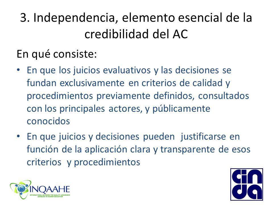 3. Independencia, elemento esencial de la credibilidad del AC En qué consiste: En que los juicios evaluativos y las decisiones se fundan exclusivament