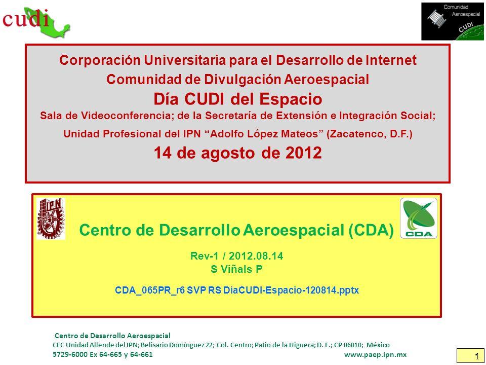 1 Corporación Universitaria para el Desarrollo de Internet Comunidad de Divulgación Aeroespacial Día CUDI del Espacio Sala de Videoconferencia; de la