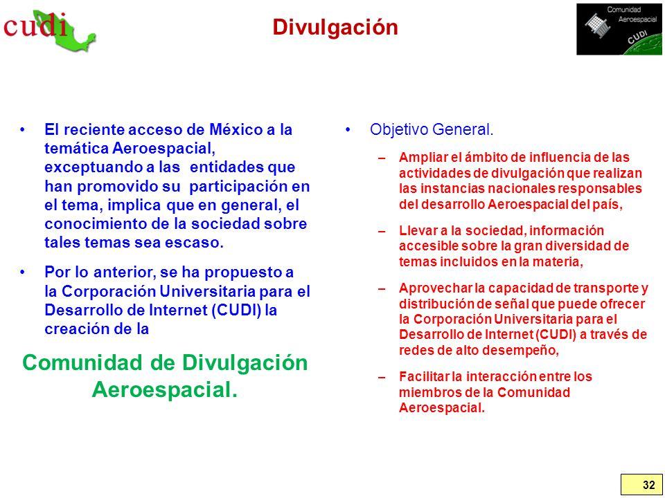 Divulgación El reciente acceso de México a la temática Aeroespacial, exceptuando a las entidades que han promovido su participación en el tema, implic