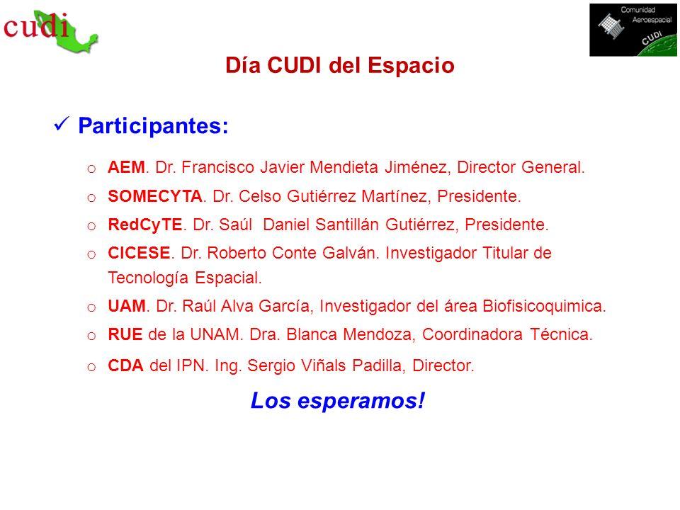 Día CUDI del Espacio Participantes: o AEM. Dr. Francisco Javier Mendieta Jiménez, Director General. o SOMECYTA. Dr. Celso Gutiérrez Martínez, Presiden