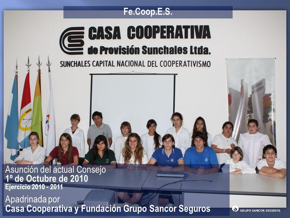 Asunción del actual Consejo 1º de Octubre de 2010 Ejercicio 2010 - 2011 Apadrinada por Casa Cooperativa y Fundación Grupo Sancor Seguros Fe.Coop.E.S.