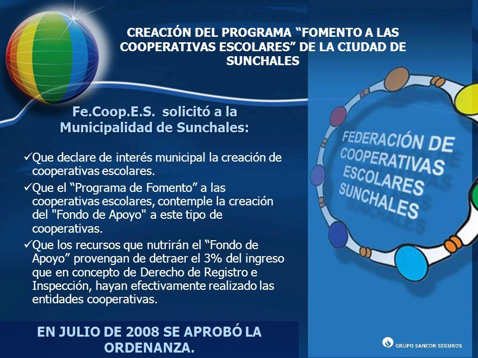 EN JULIO DE 2008 SE APROBÓ LA ORDENANZA. Fe.Coop.E.S. solicitó a la Municipalidad de Sunchales: Que declare de interés municipal la creación de cooper