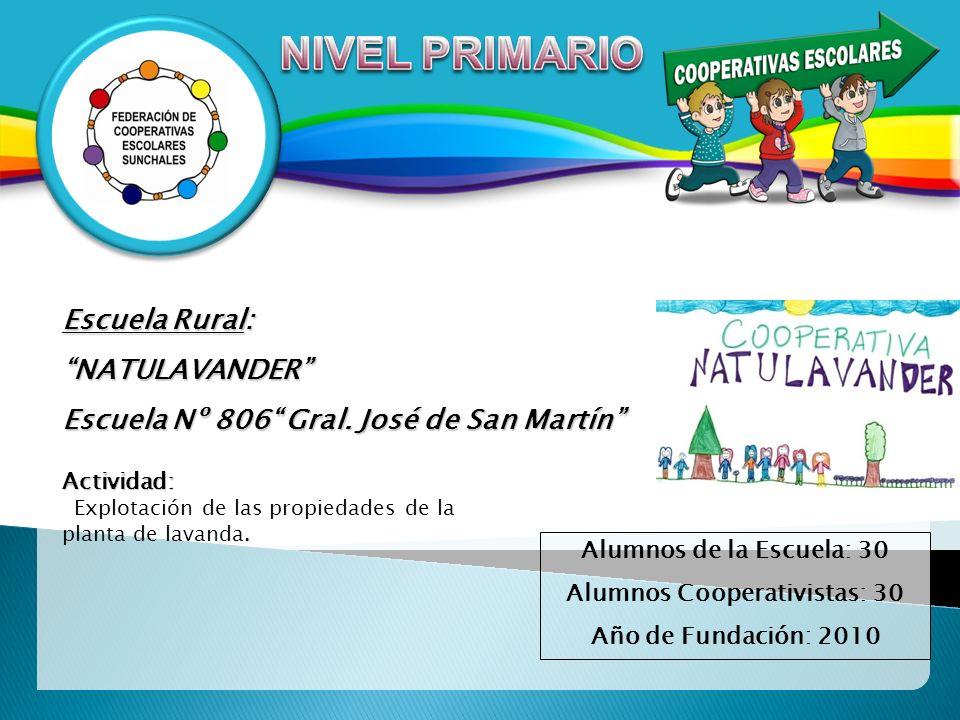 Escuela Rural: NATULAVANDER Escuela Nº 806 Gral. José de San Martín Actividad: Explotación de las propiedades de la planta de lavanda. Alumnos de la E