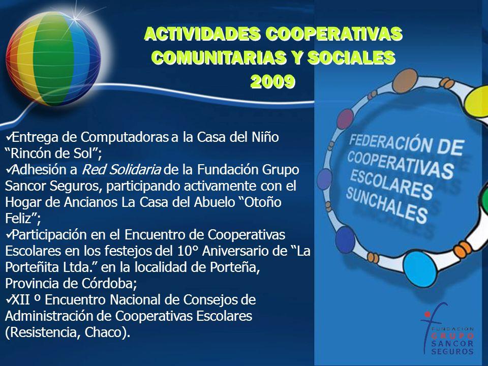 ACTIVIDADES COOPERATIVAS COMUNITARIAS Y SOCIALES 2009 ACTIVIDADES COOPERATIVAS COMUNITARIAS Y SOCIALES 2009 Entrega de Computadoras a la Casa del Niño